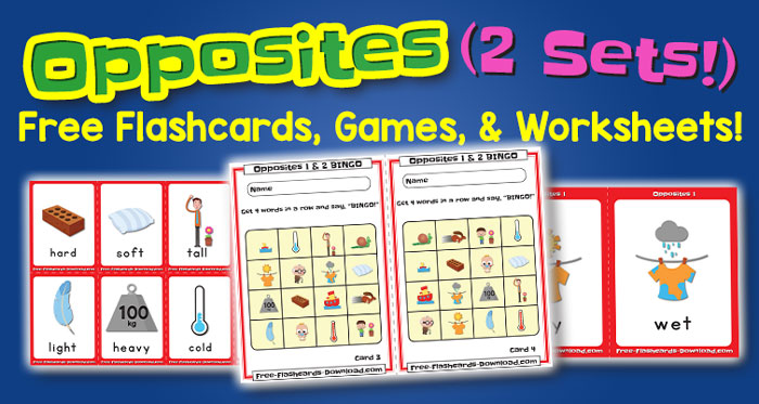 Free Opposites Flashcards Games and Worksheets